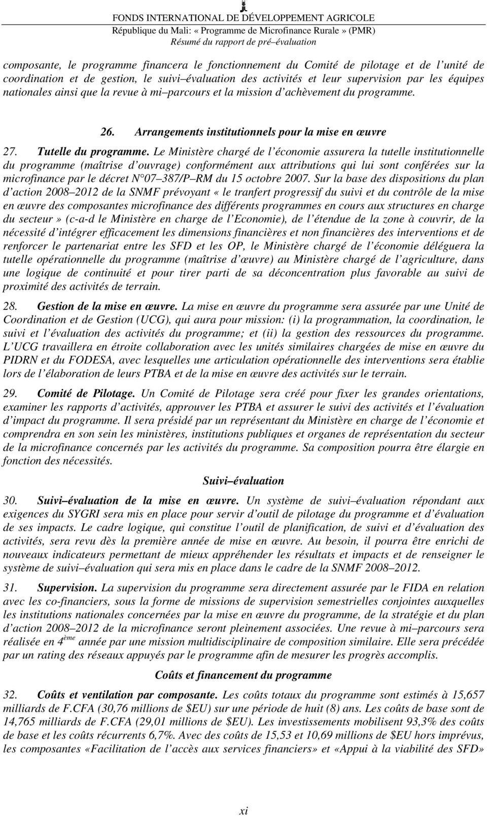 Arrangements institutionnels pour la mise en œuvre 27. Tutelle du programme.