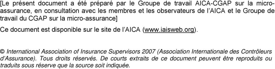 (www.iaisweb.org). International Association of Insurance Supervisors 2007 (Association Internationale des Contrôleurs d Assurance).