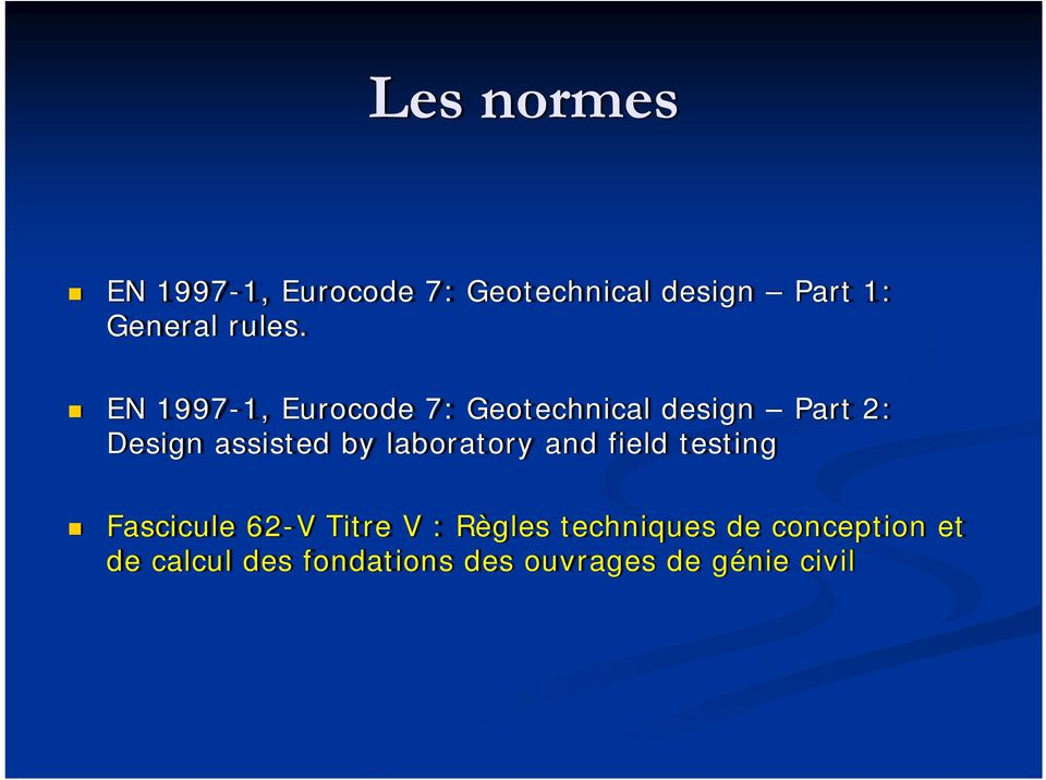 EN 1997-1, Eurocode 7: Geotechnical design Part 2: Design assisted by