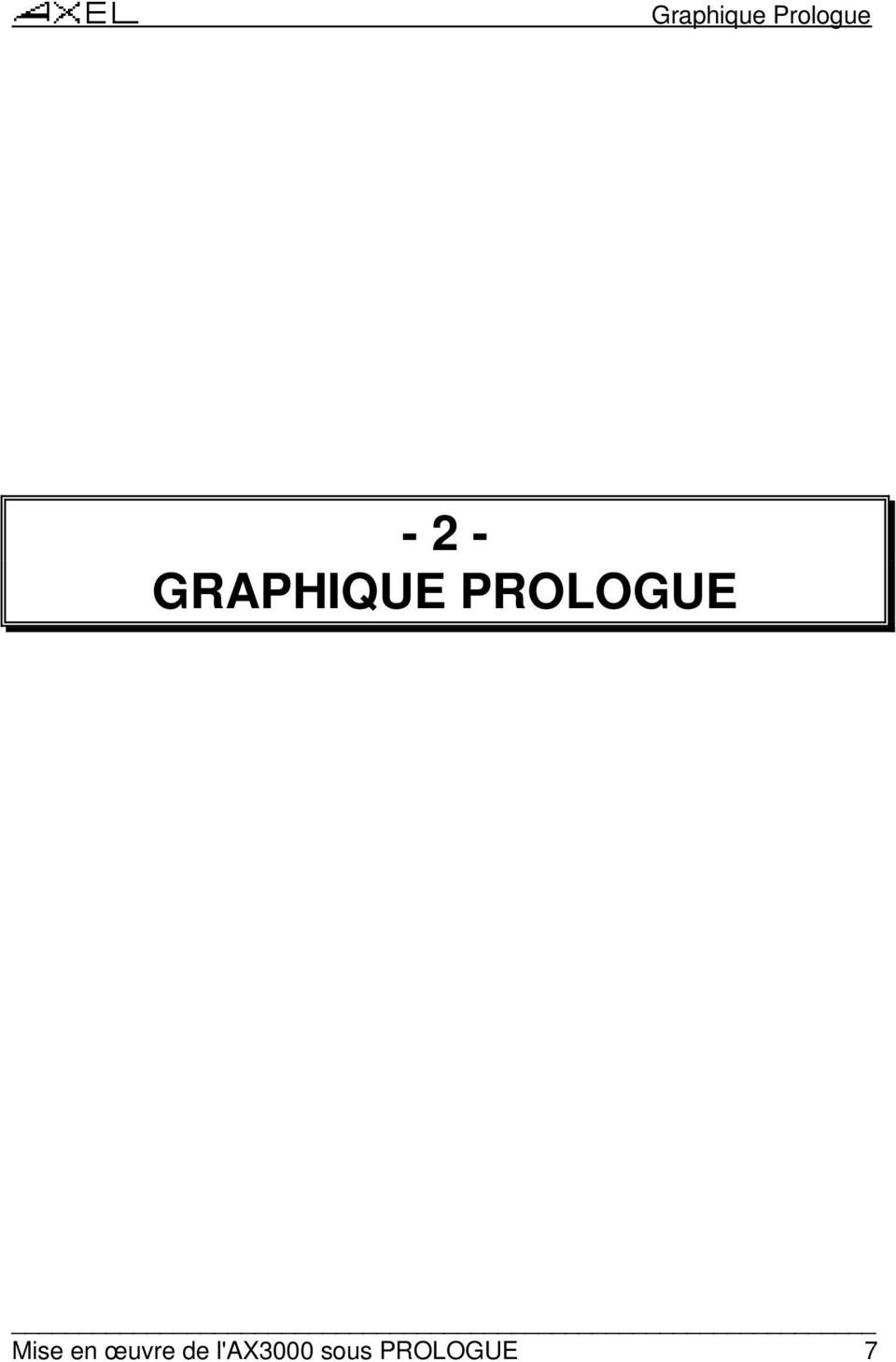 PROLOGUE Mise en