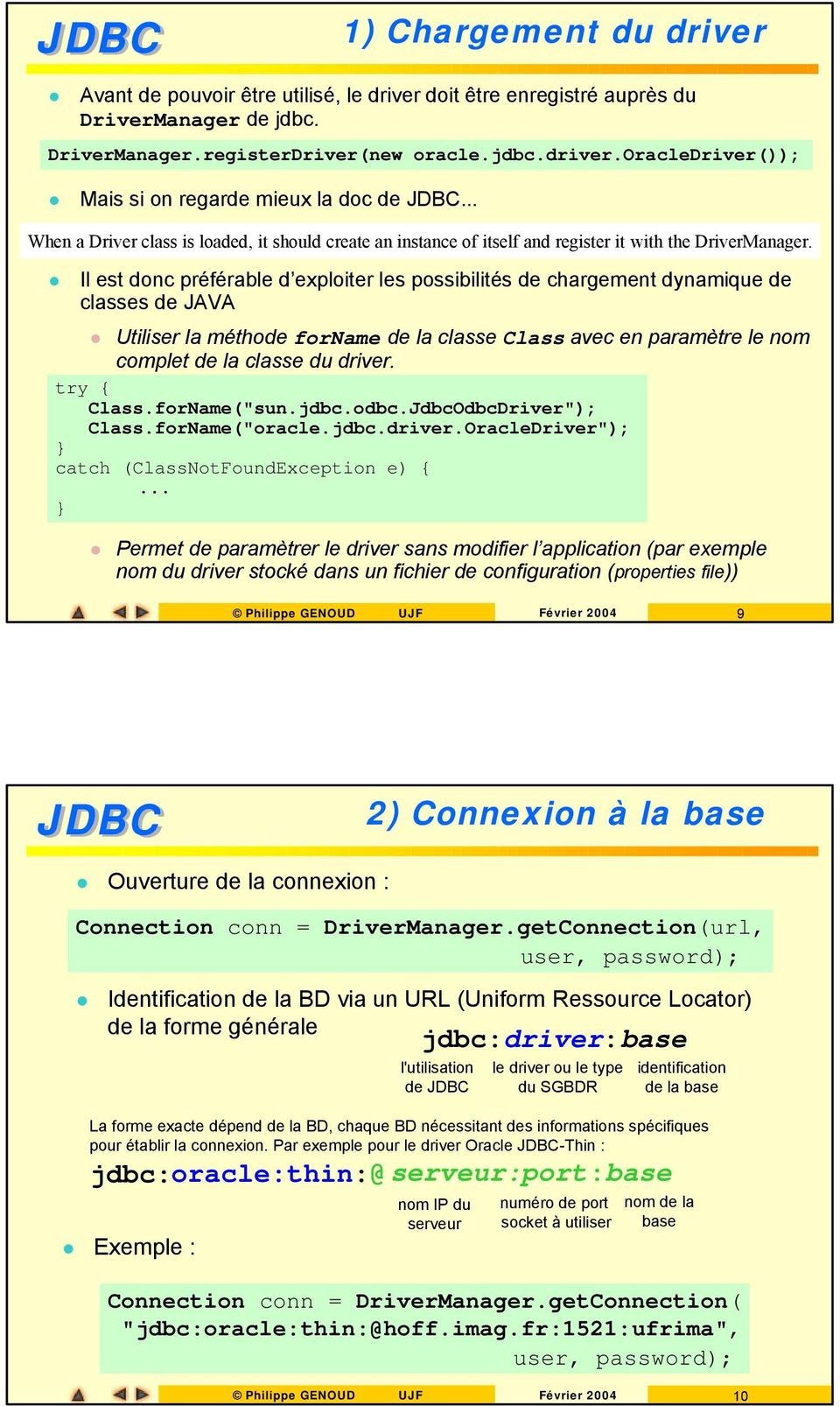 "try { Class.forName(""sun.jdbc.odbc.JdbcOdbcDriver""); Class.forName(""oracle.jdbc.driver."