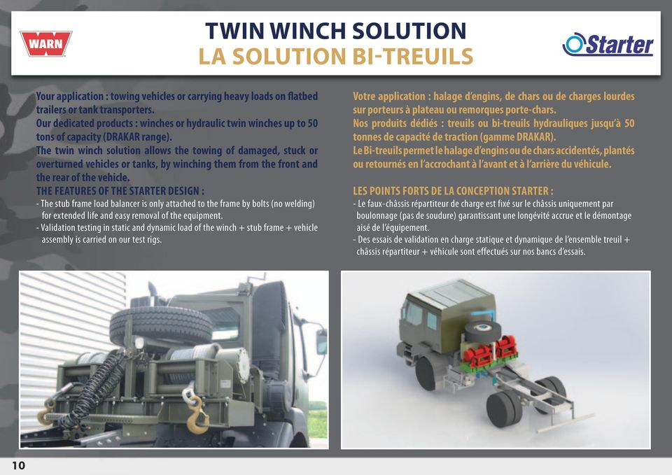 The twin winch solution allows the towing of damaged, stuck or overturned vehicles or tanks, by winching them from the front and the rear of the vehicle.