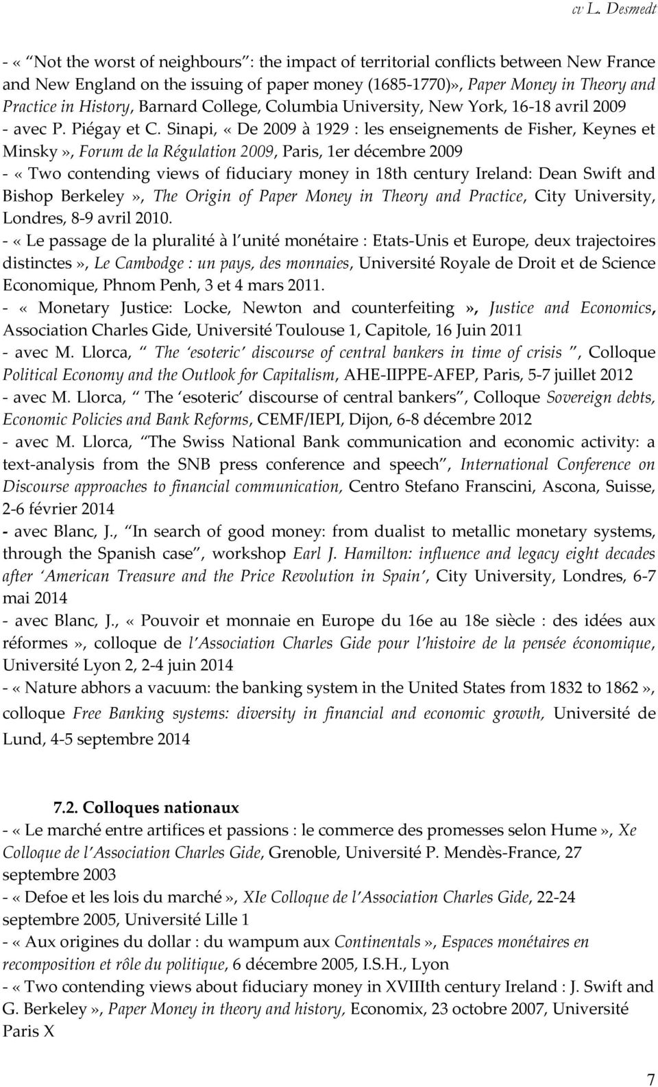 Sinapi, «De 2009 à 1929 : les enseignements de Fisher, Keynes et Minsky», Forum de la Régulation 2009, Paris, 1er décembre 2009 - «Two contending views of fiduciary money in 18th century Ireland: