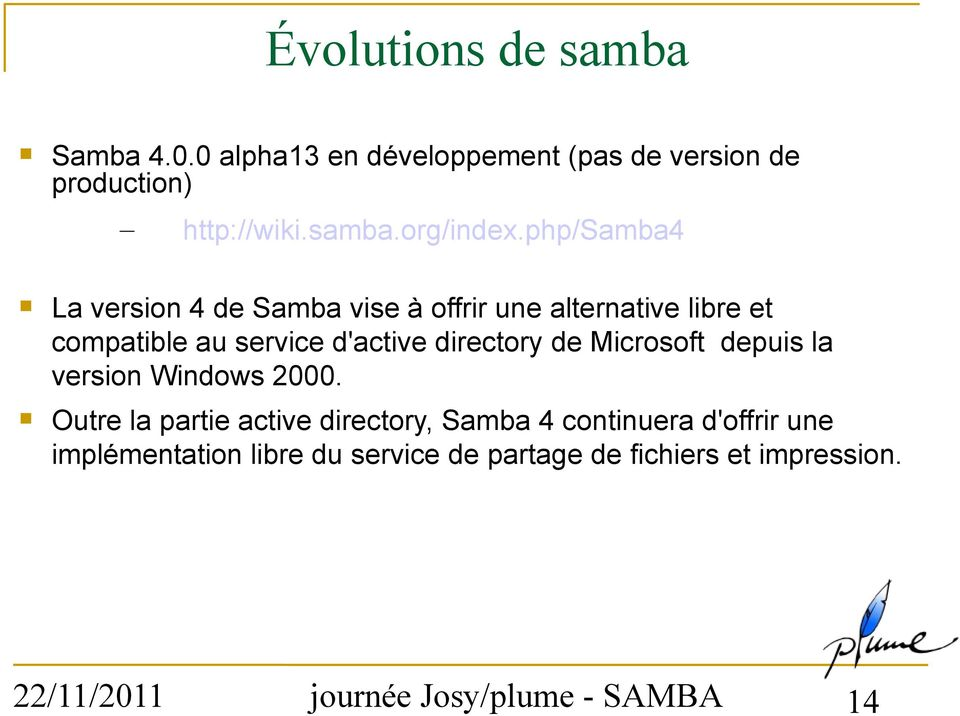 de Microsoft depuis la version Windows 2000.