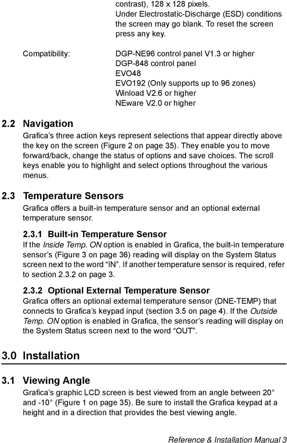 2 Navigation Grafica s three action keys represent selections that appear directly above the key on the screen (Figure 2 on page 35).