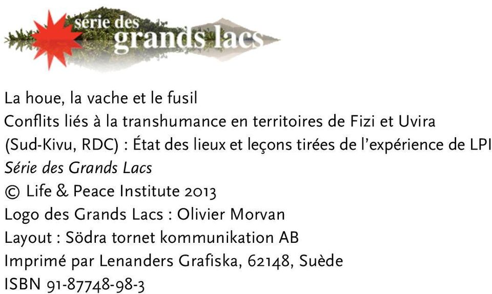 Grands Lacs Life & Peace Institute 2013 Logo des Grands Lacs : Olivier Morvan Layout :