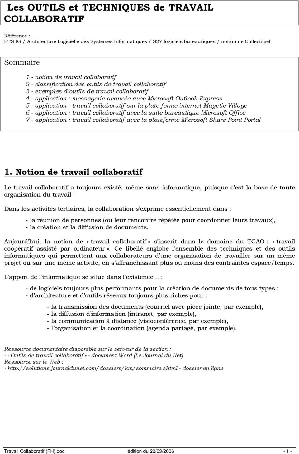 application : travail collaboratif sur la plate-forme internet Mayetic-Village 6 - application : travail collaboratif avec la suite bureautique Microsoft Office 7 - application : travail collaboratif