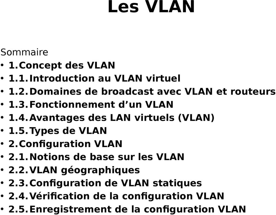 Avantages des LAN virtuels (VLAN) 1.5.Types de VLAN 2.Configuration VLAN 2.1.Notions de base sur les VLAN 2.