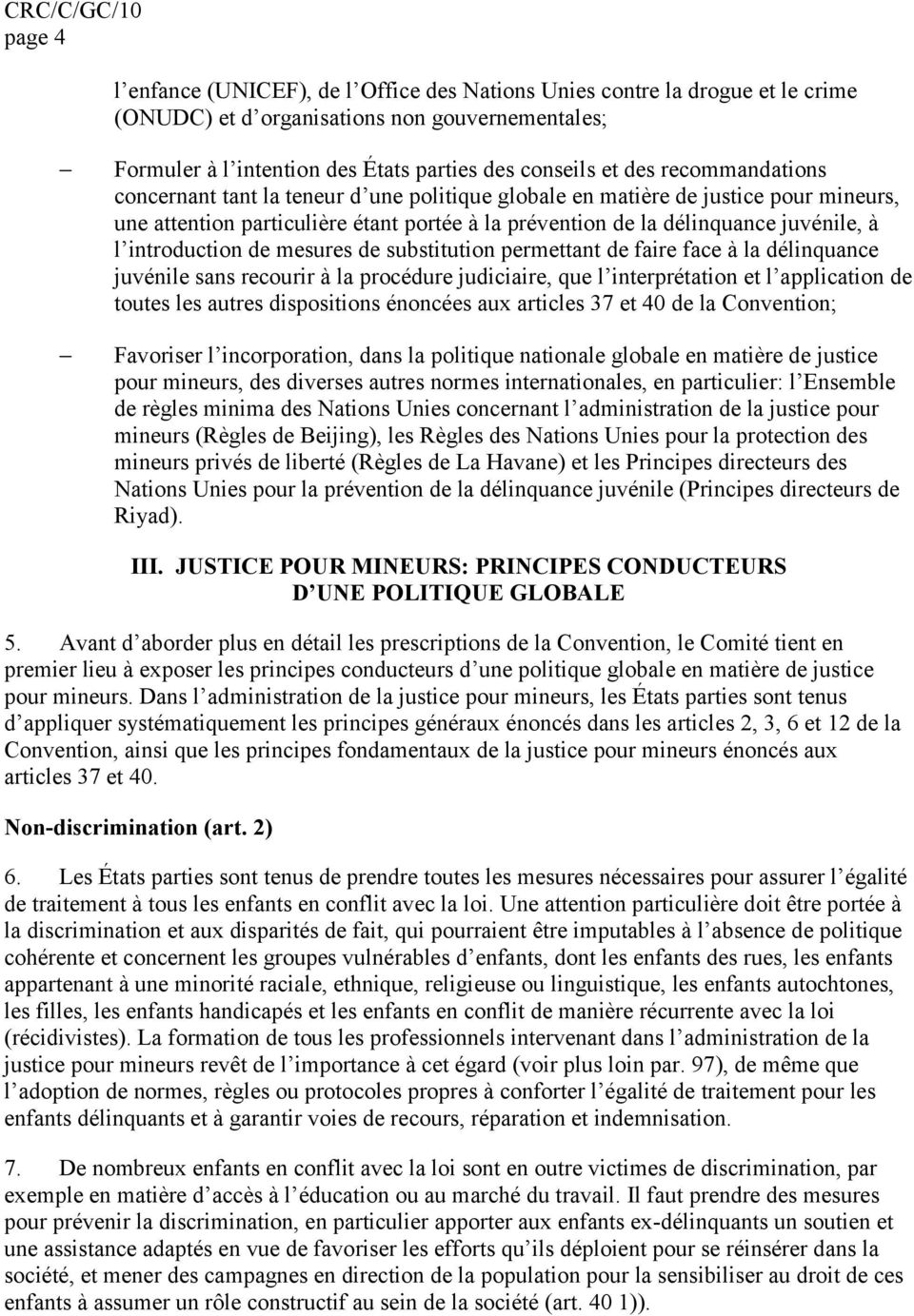 introduction de mesures de substitution permettant de faire face à la délinquance juvénile sans recourir à la procédure judiciaire, que l interprétation et l application de toutes les autres