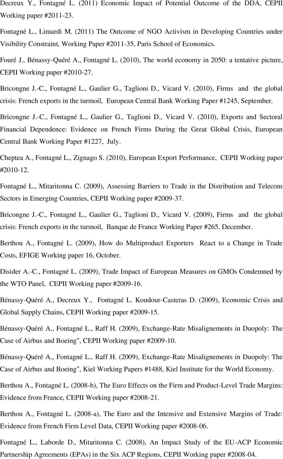 (2010), The world economy in 2050: a tentative picture, CEPII Working paper #2010-27. Bricongne J.-C., Fontagné L., Gaulier G., Taglioni D., Vicard V.