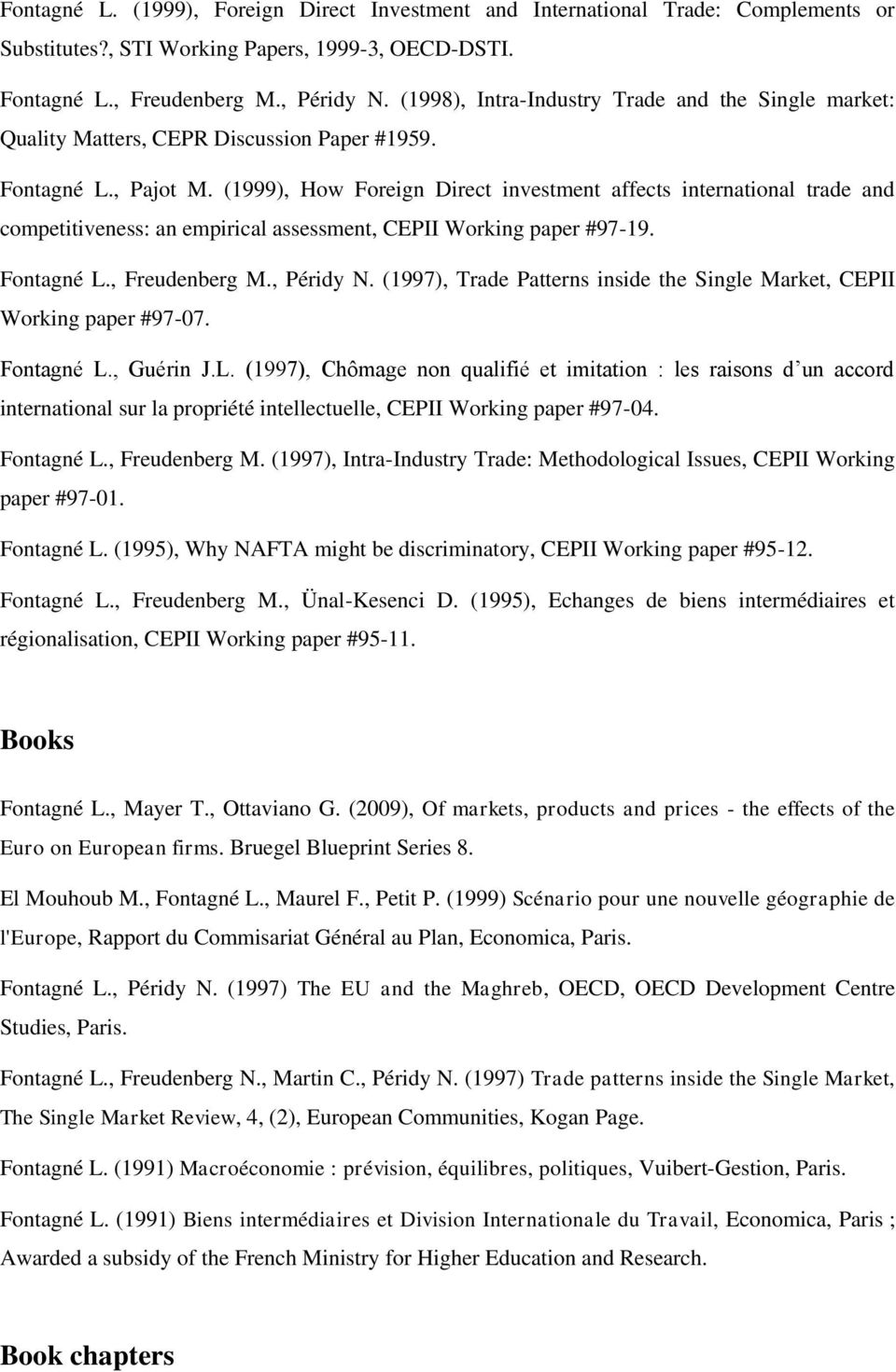 (1999), How Foreign Direct investment affects international trade and competitiveness: an empirical assessment, CEPII Working paper #97-19. Fontagné L., Freudenberg M., Péridy N.