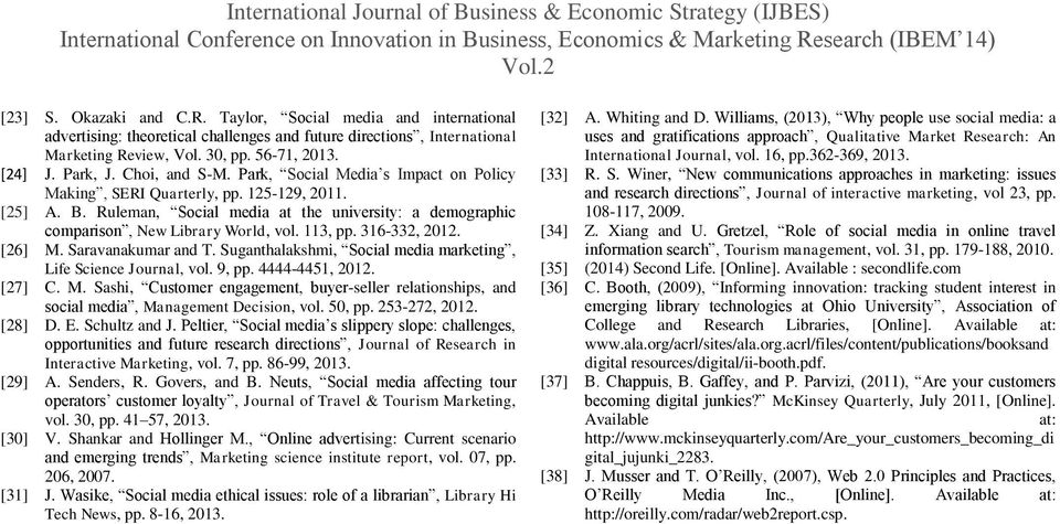 113, pp. 316-332, 2012. [26] M. Saravanakumar and T. Suganthalakshmi, Social media marketing, Life Science Journal, vol. 9, pp. 4444-4451, 2012. [27] C. M. Sashi, Customer engagement, buyer-seller relationships, and social media, Management Decision, vol.