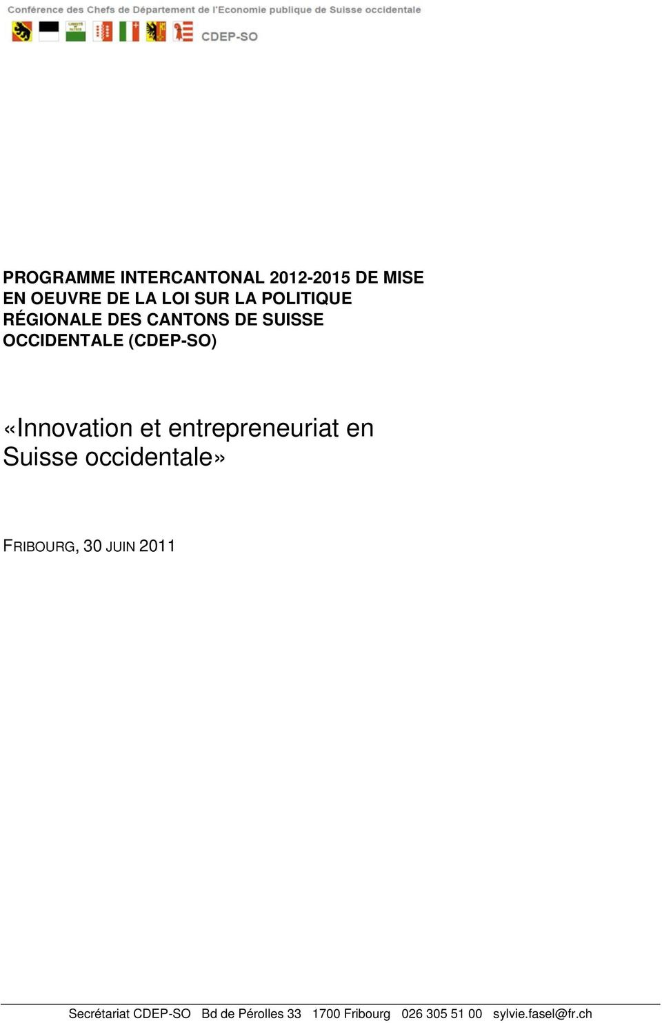 «Innovation et entrepreneuriat en Suisse occidentale» FRIBOURG, 30 JUIN