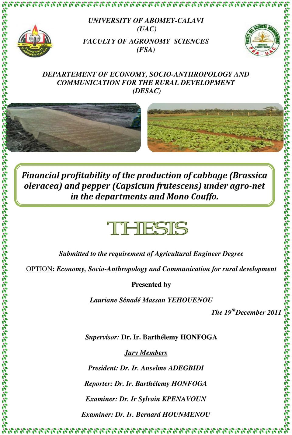 Submitted to the requirement of Agricultural Engineer Degree OPTION: Economy, Socio-Anthropology and Communication for rural development Presented by The 19 th December