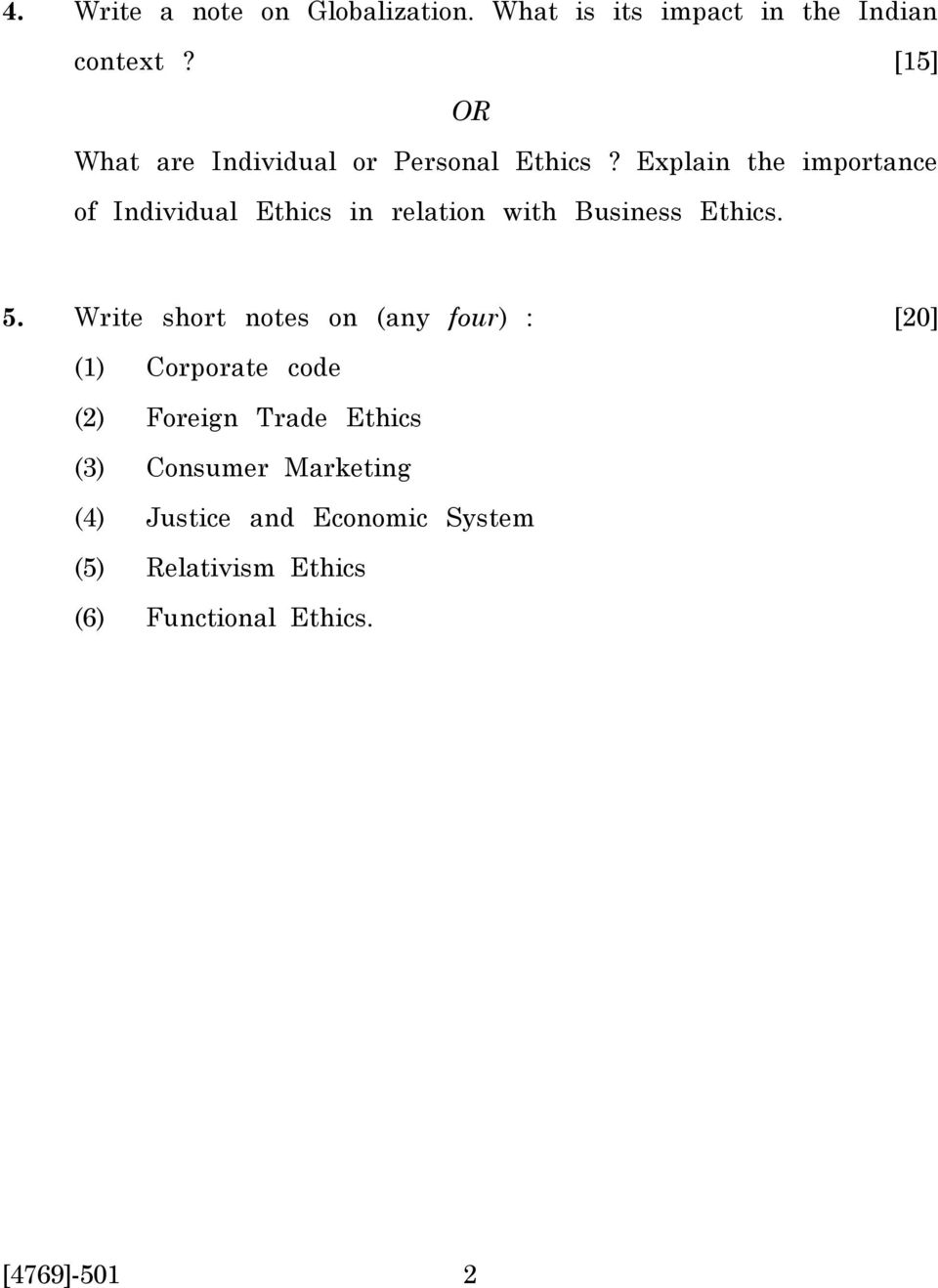 Explain the importance of Individual Ethics in relation with Business Ethics. 5.