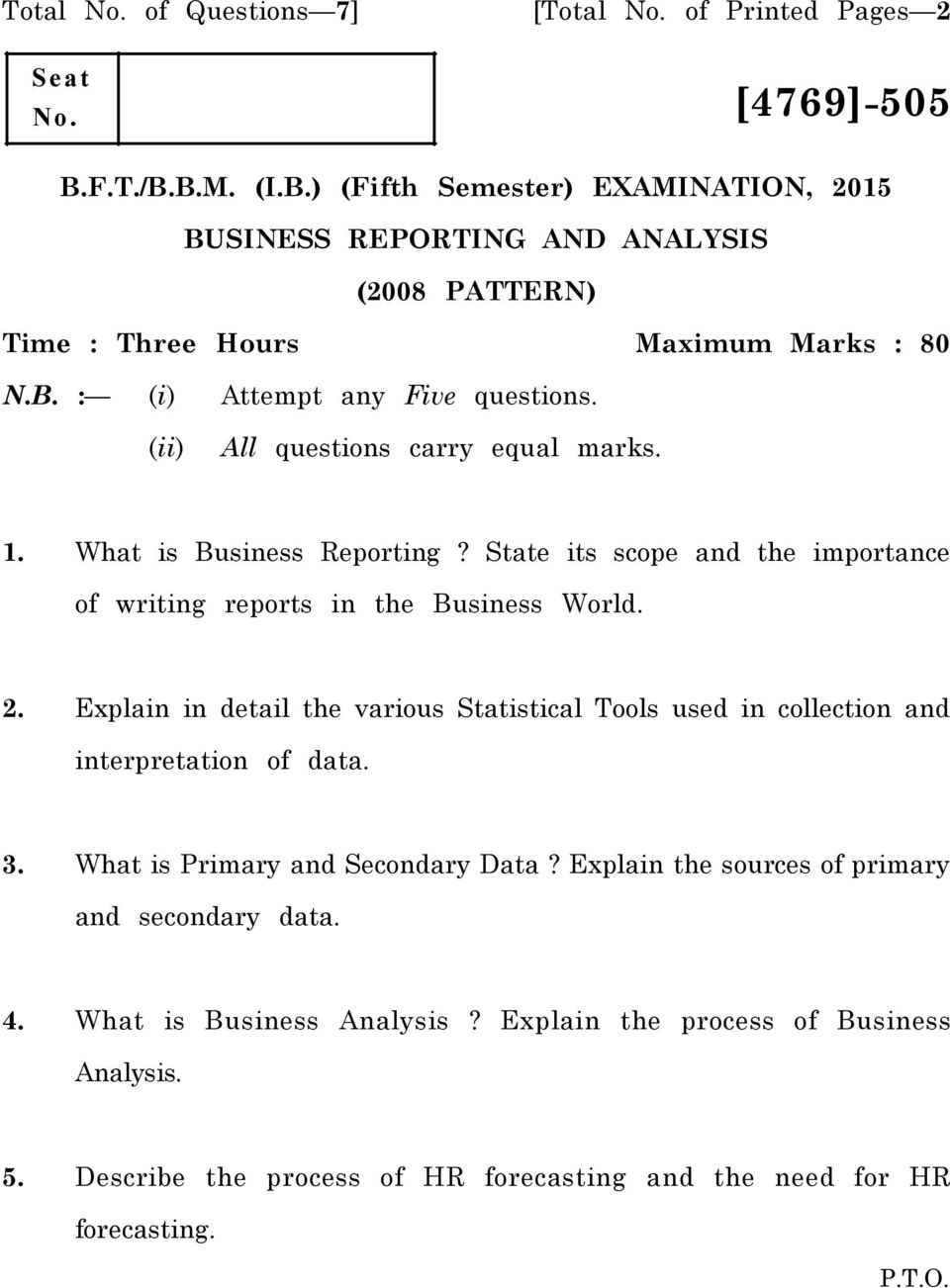 (ii) All questions carry equal marks. 1. What is Business Reporting? State its scope and the importance of writing reports in the Business World. 2.