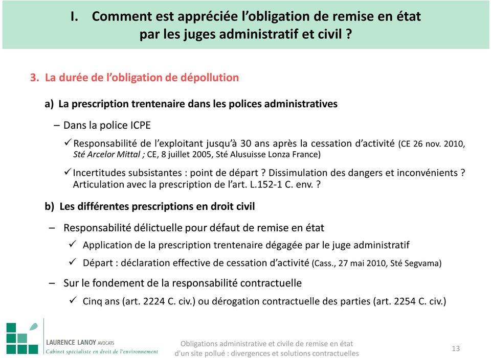 Articulation avec la prescription de l art. L.152-1 C. env.