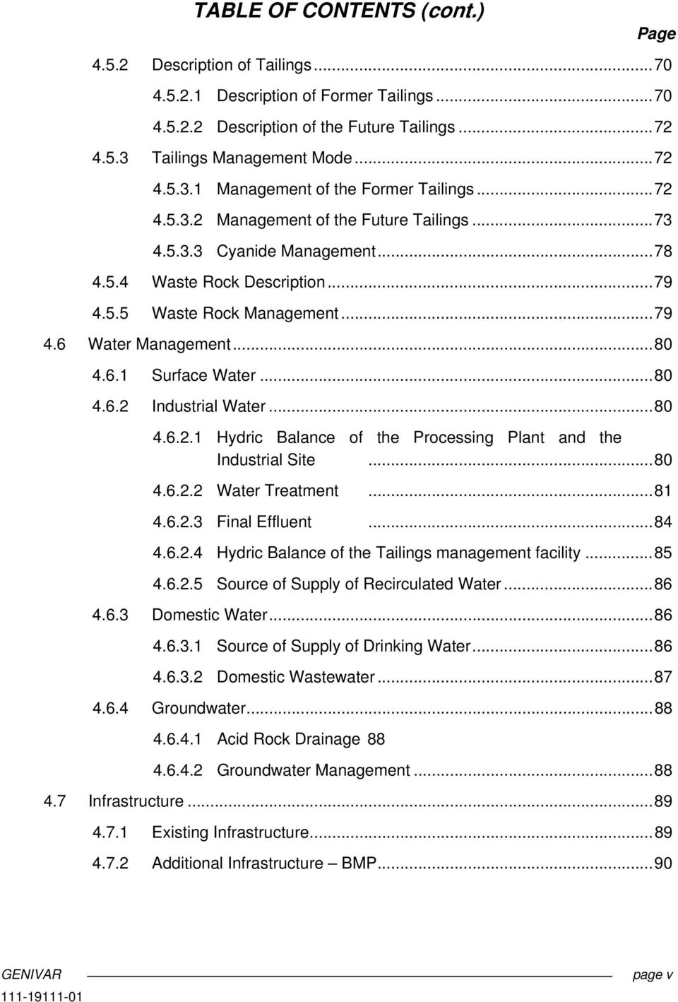 .. 79 4.6 Water Management... 80 4.6.1 Surface Water... 80 4.6.2 Industrial Water... 80 4.6.2.1 Hydric Balance of the Processing Plant and the Industrial Site... 80 4.6.2.2 Water Treatment... 81 4.6.2.3 Final Effluent.