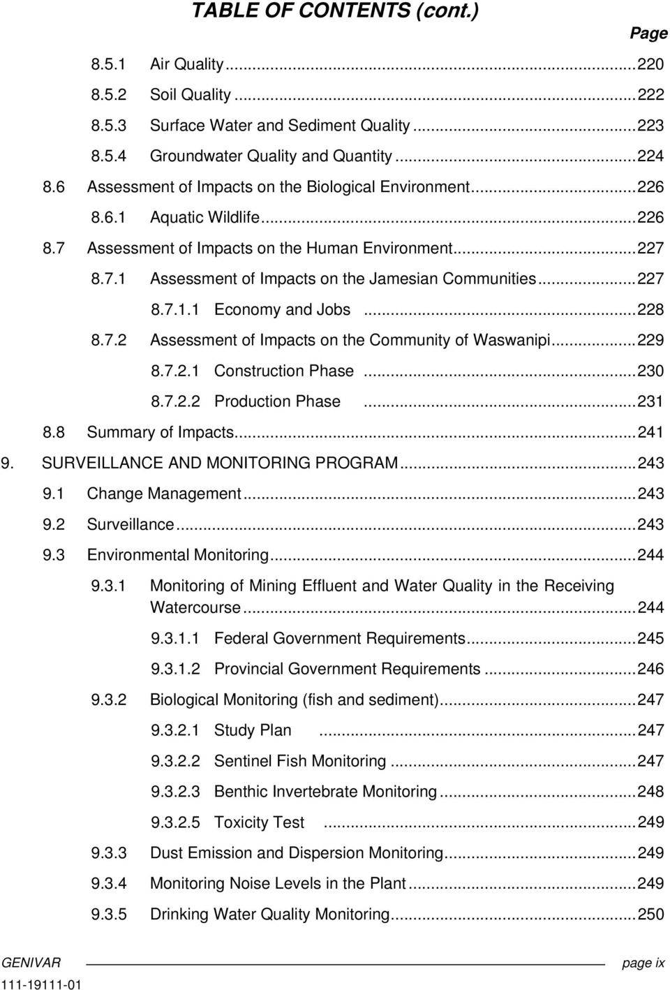 .. 227 8.7.1.1 Economy and Jobs... 228 8.7.2 Assessment of Impacts on the Community of Waswanipi... 229 8.7.2.1 Construction Phase... 230 8.7.2.2 Production Phase... 231 8.8 Summary of Impacts... 241 9.