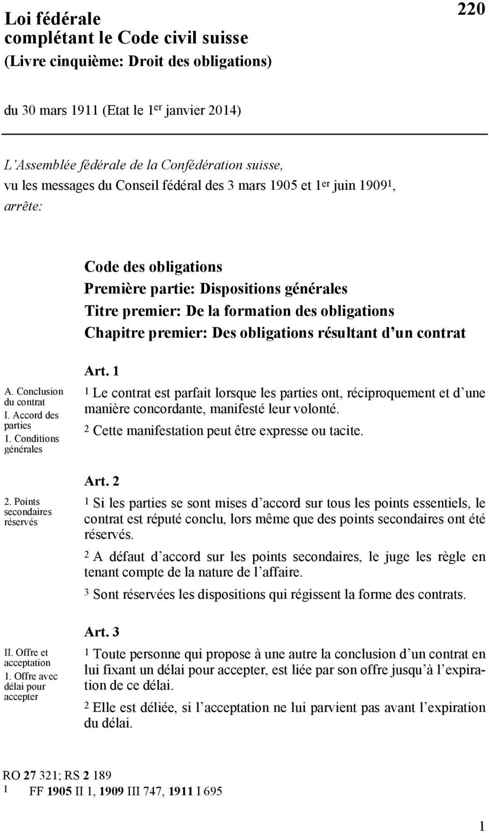 contrat A. Conclusion du contrat I. Accord des parties 1. Conditions générales 2. Points secondaires réservés Art.