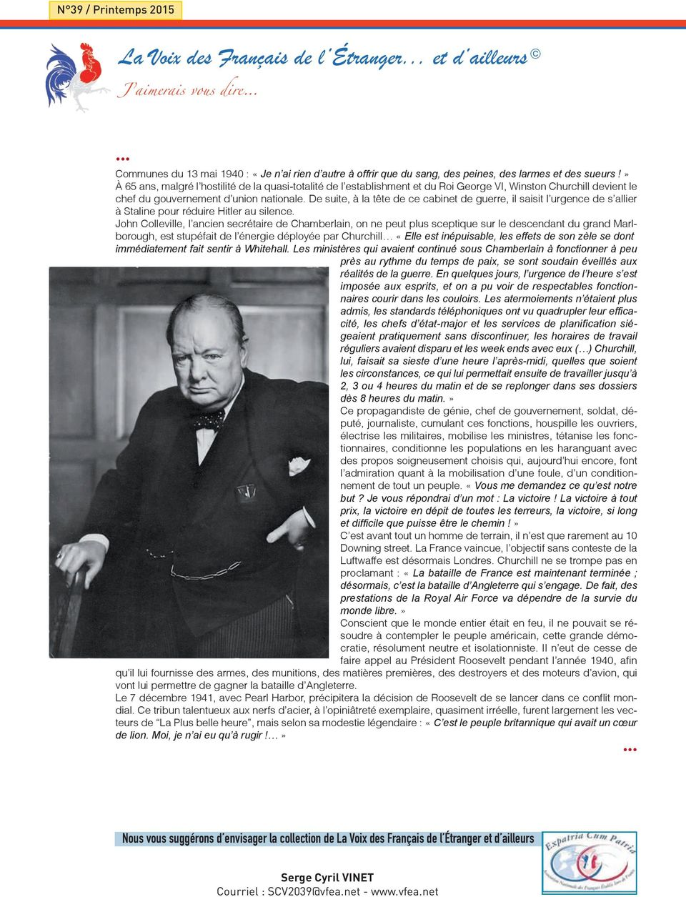 l establishment et du Roi George VI, Winston Churchill devient le chef du gouvernement d union nationale.