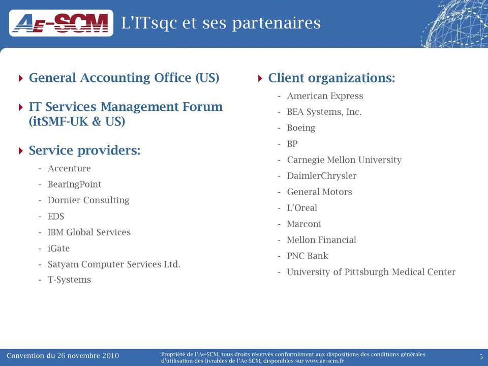 Ltd. - T-Systems Client organizations: - American Express - BEA Systems, Inc.