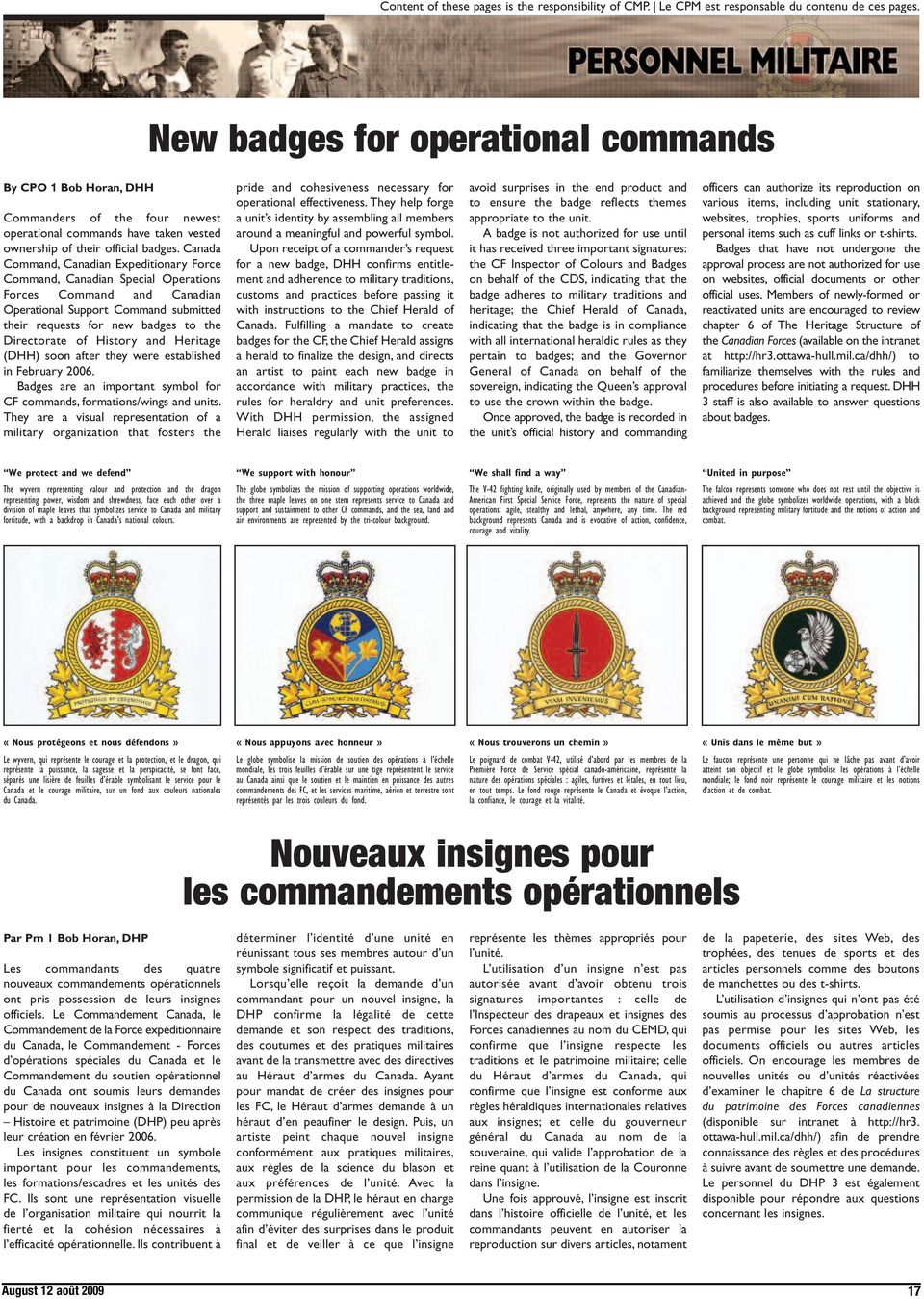 Canada Command, Canadian Expeditionary Force Command, Canadian Special Operations Forces Command and Canadian Operational Support Command submitted their requests for new badges to the Directorate of