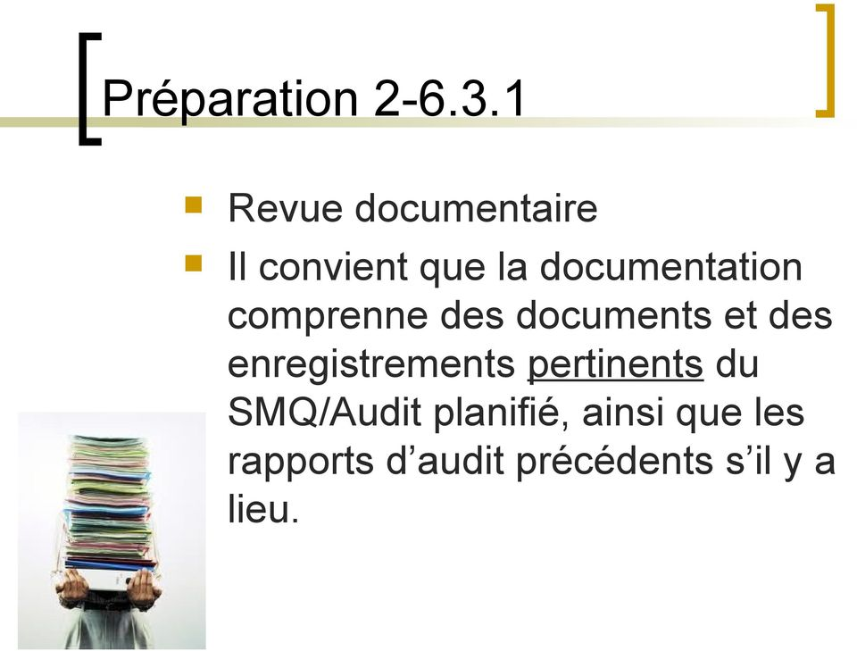 documentation comprenne des documents et des