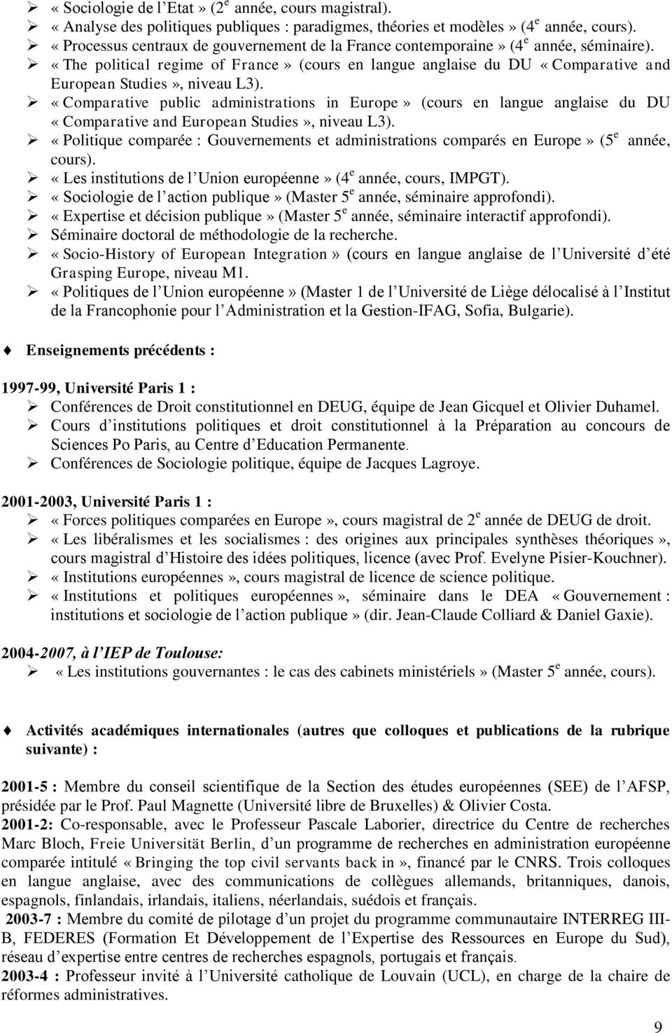«Comparative public administrations in Europe» (cours en langue anglaise du DU «Comparative and European Studies», niveau L3).
