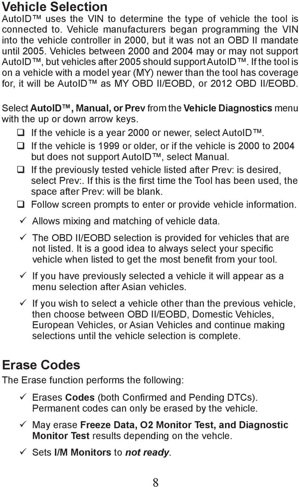 Vehicles between 2000 and 2004 may or may not support AutoID, but vehicles after 2005 should support AutoID.