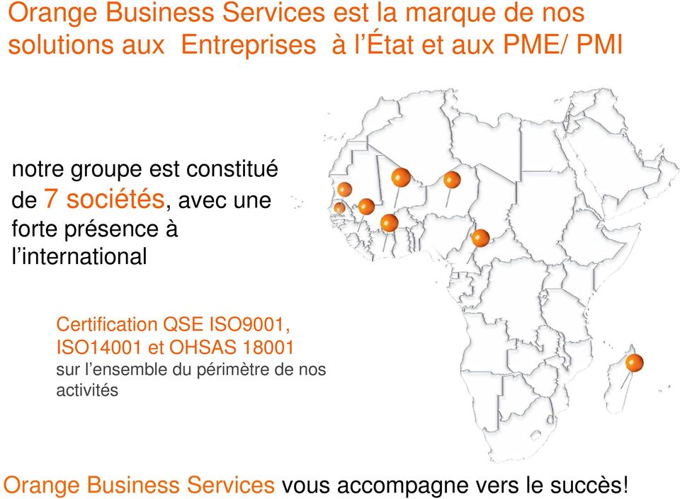 international Certification QSE ISO9001, ISO14001 et OHSAS 18001 sur l ensemble du