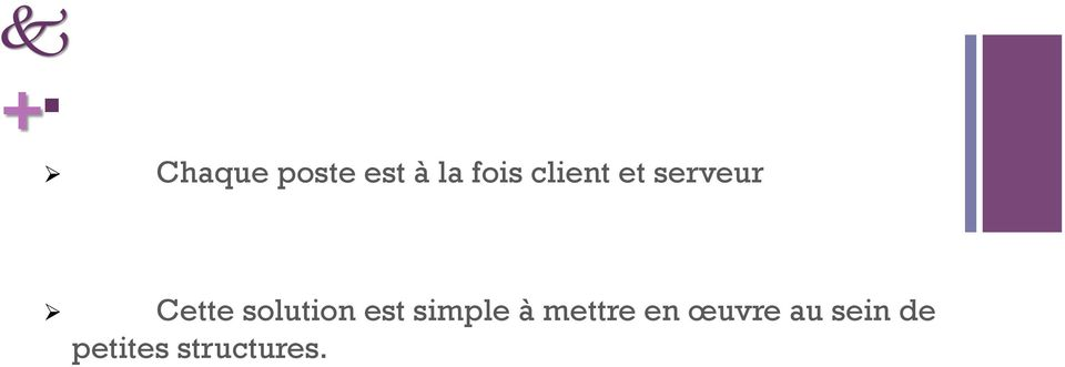 solution est simple à mettre en