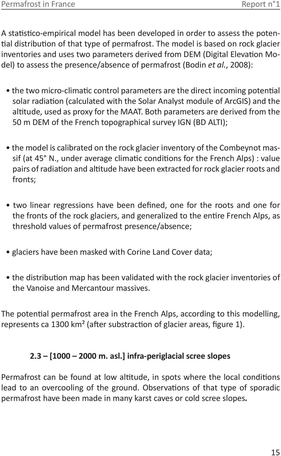 , 2008): the two micro-climatic control parameters are the direct incoming potential solar radiation (calculated with the Solar Analyst module of ArcGIS) and the altitude, used as proxy for the MAAT.