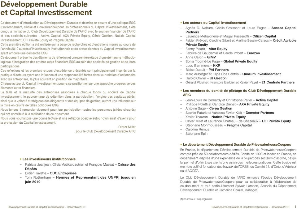 Private Equity, Céréa Gestion, Natixis Capital Investissement, OFI Private Equity et Pragma Capital.
