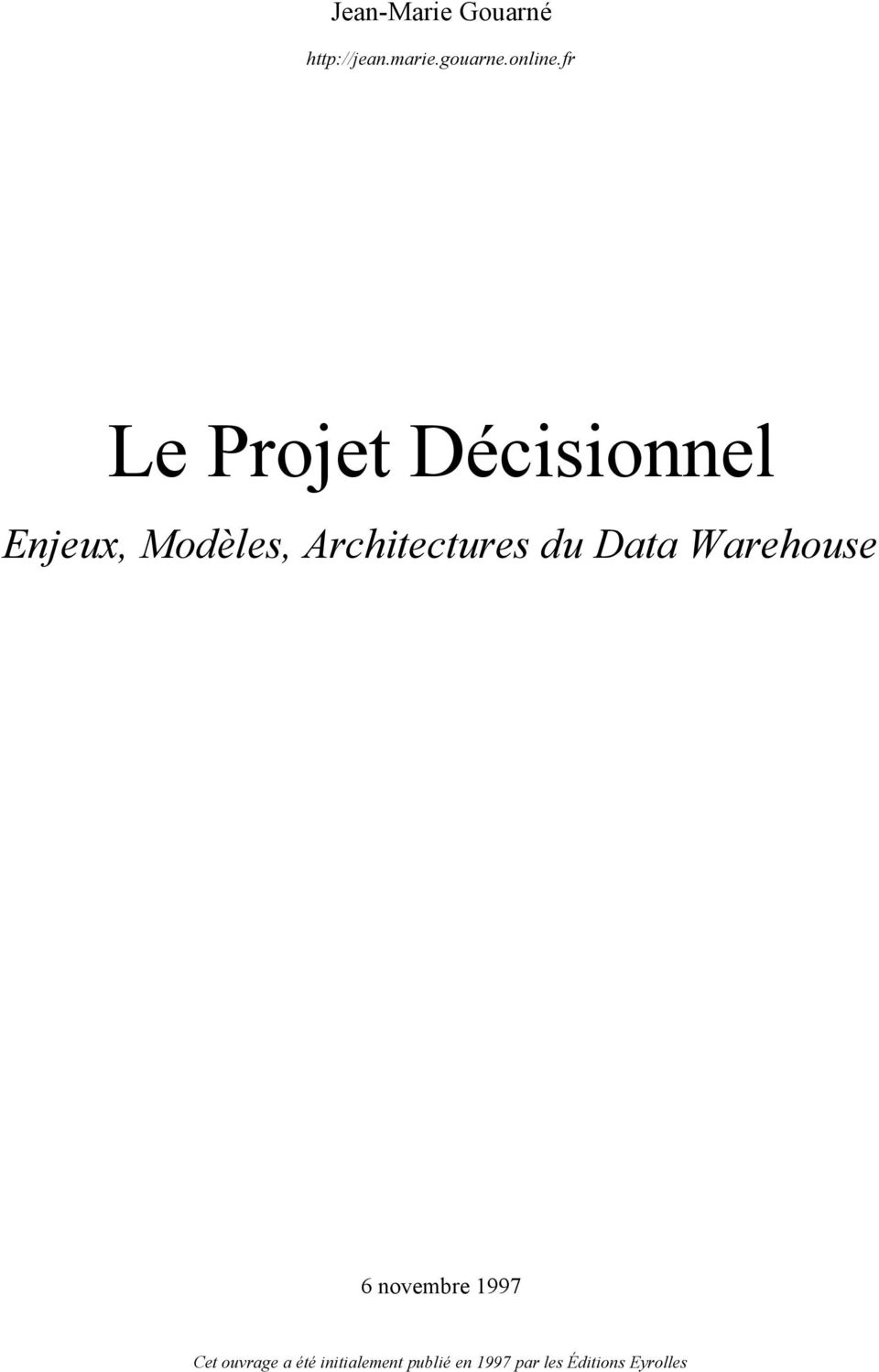 Architectures du Data Warehouse 6 novembre 1997 Cet