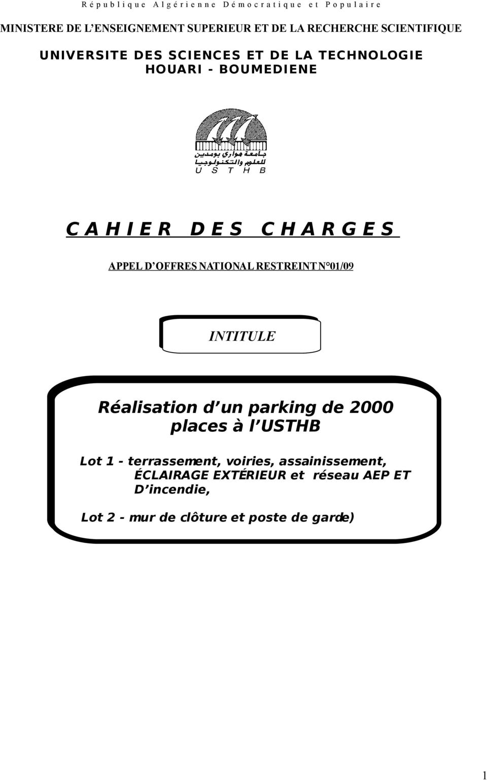 G E S APPEL D OFFRES NATIONAL RESTREINT N 01/09 INTITULE Réalisation d un parking de 2000 places à l USTHB Lot 1 -