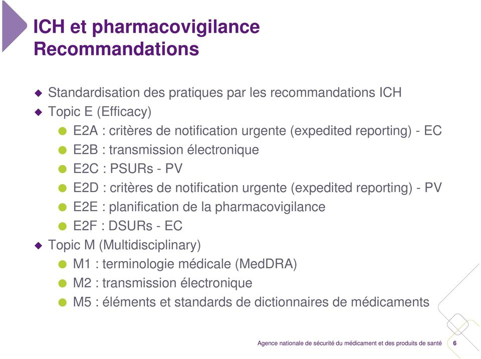 notification urgente (expedited reporting) - PV E2E : planification de la pharmacovigilance E2F : DSURs - EC Topic M