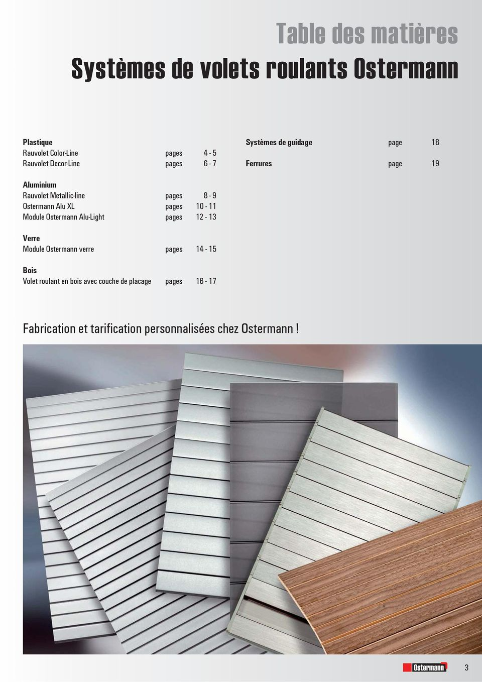 Metallic-line pages 8-9 Ostermann Alu XL pages 10-11 Module Ostermann Alu-Light pages 12-13