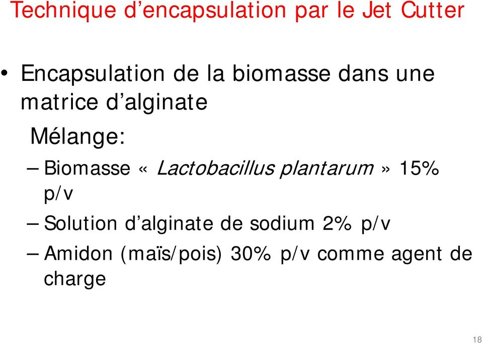 «Lactobacillus plantarum» 15% p/v Solution d alginate de