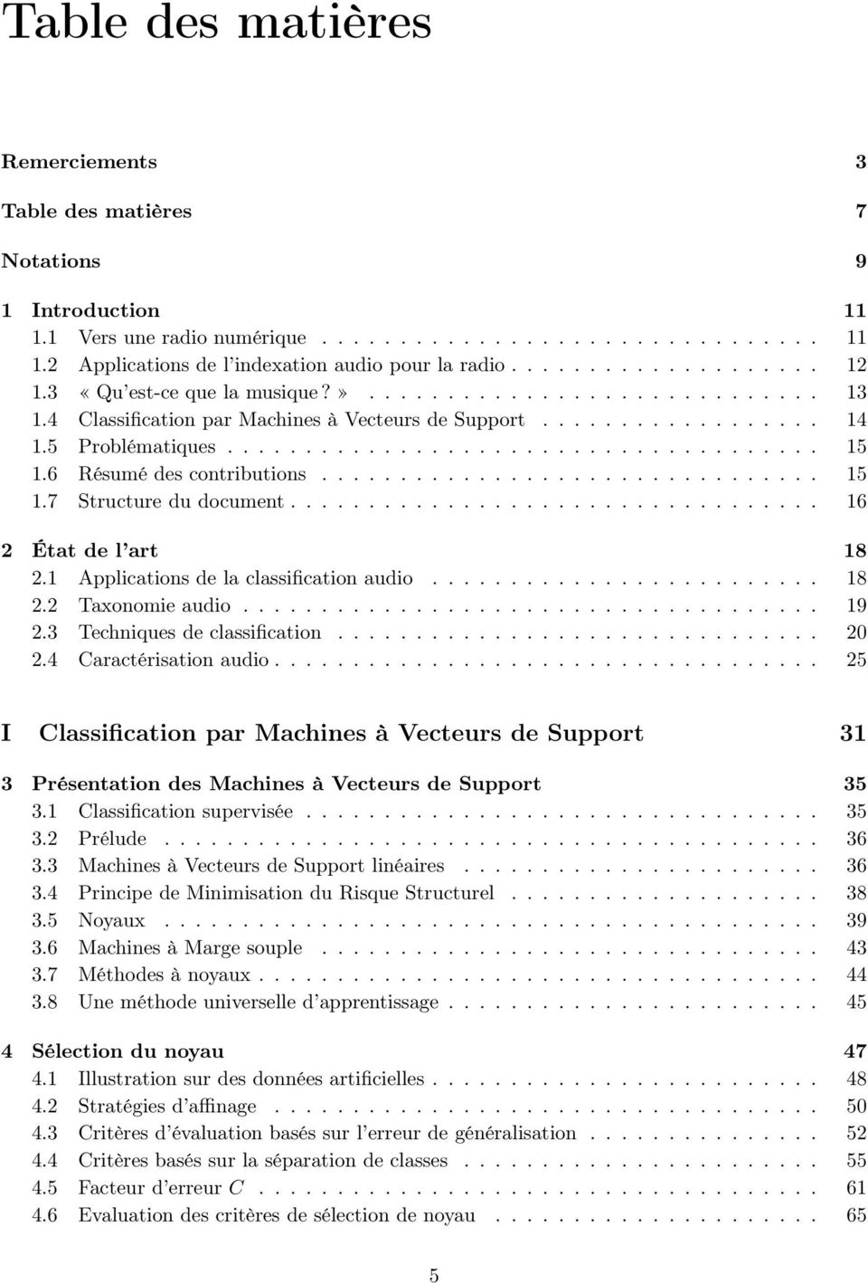 6 Résumé des contributions................................ 15 1.7 Structure du document.................................. 16 2 État de l art 18 2.1 Applications de la classification audio......................... 18 2.2 Taxonomie audio.
