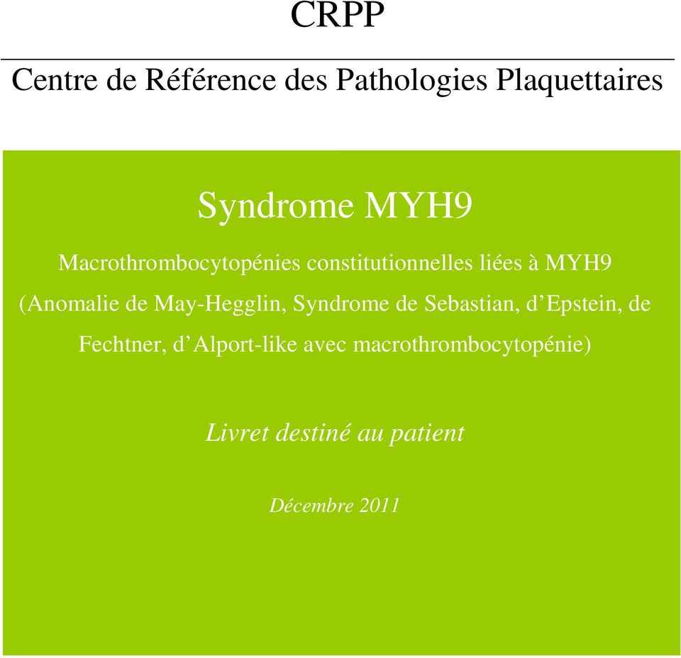 May-Hegglin, Syndrome de Sebastian, d Epstein, de Fechtner, d