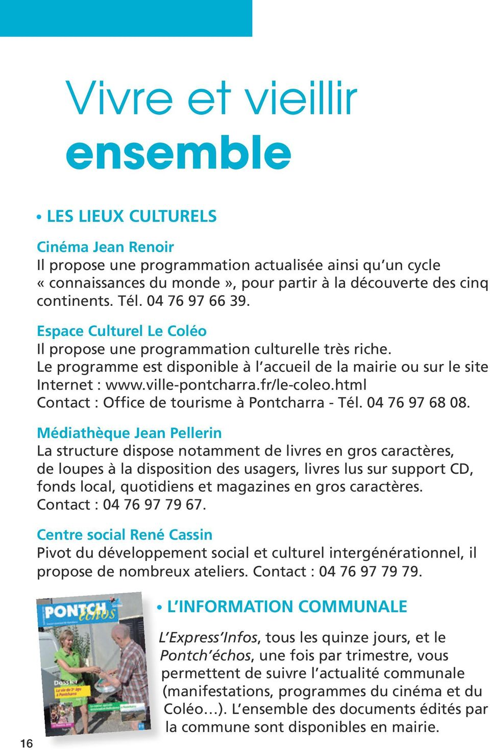 fr/le-coleo.html Contact : Office de tourisme à Pontcharra - Tél. 04 76 97 68 08.