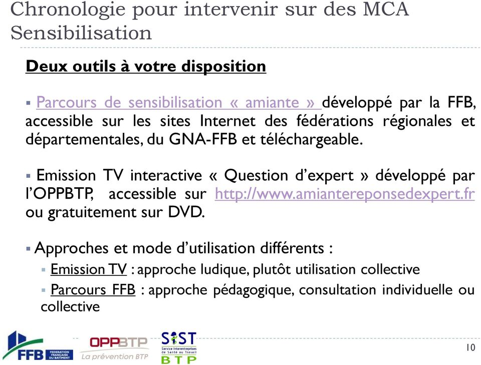 Emission TV interactive «Question d expert» développé par l OPPBTP, accessible sur http://www.amiantereponsedexpert.