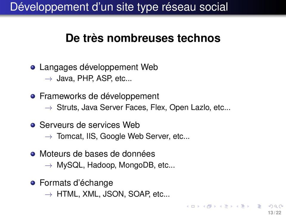 .. Frameworks de développement Struts, Java Server Faces, Flex, Open Lazlo, etc.