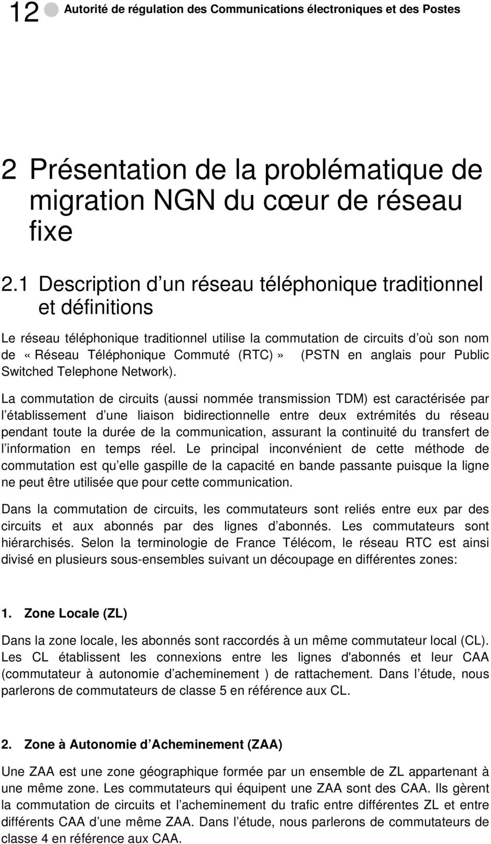 anglais pour Public Switched Telephone Network).