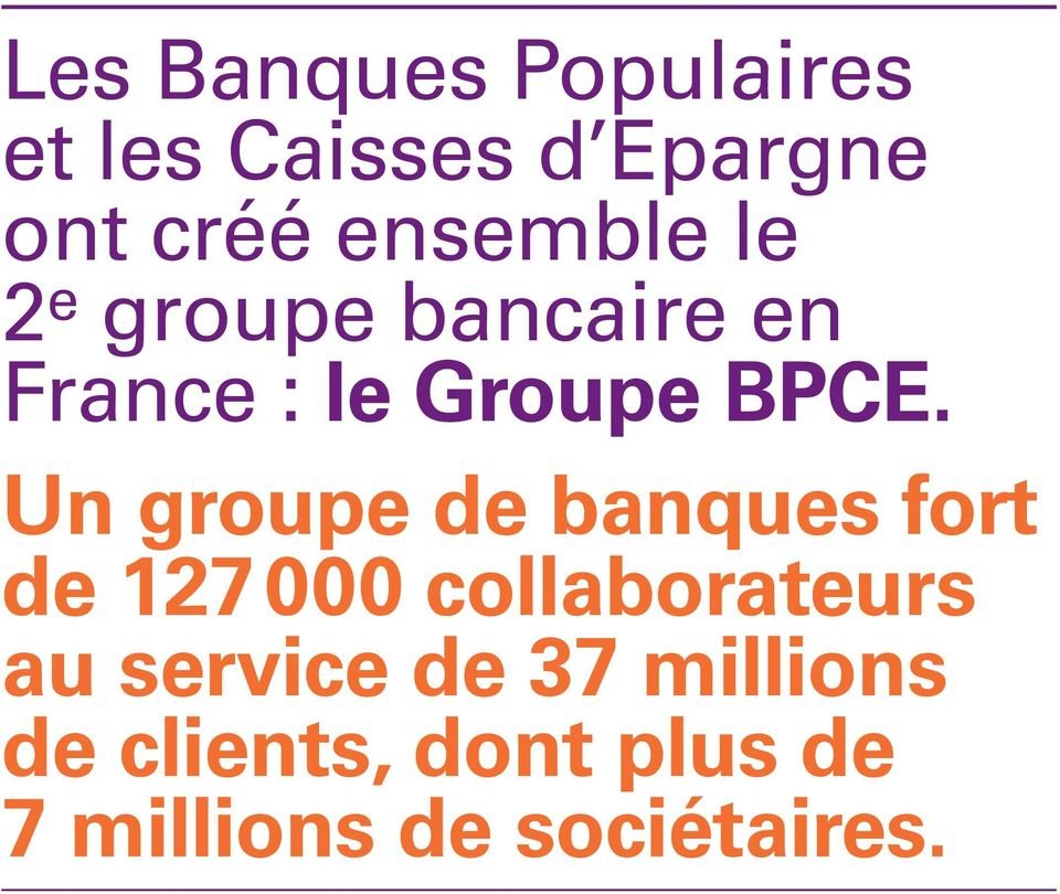 Un groupe de banques fort de 127 000 collaborateurs au