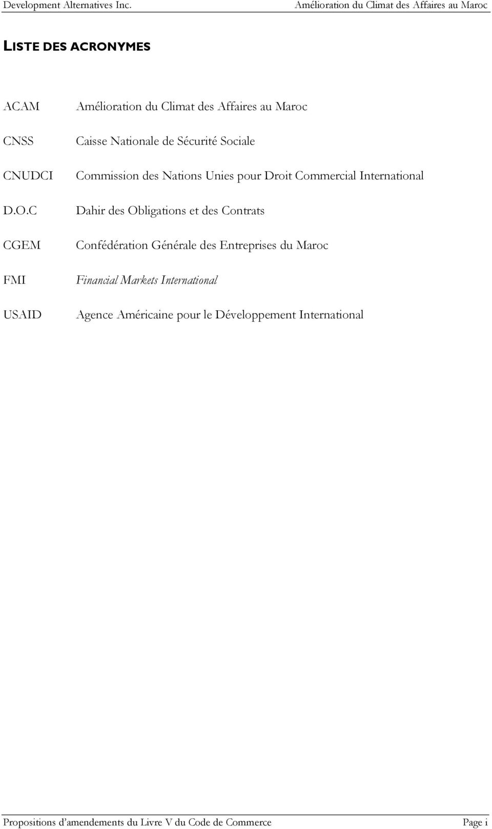 C CGEM FMI USAID Caisse Nationale de Sécurité Sociale Commission des Nations Unies pour Droit