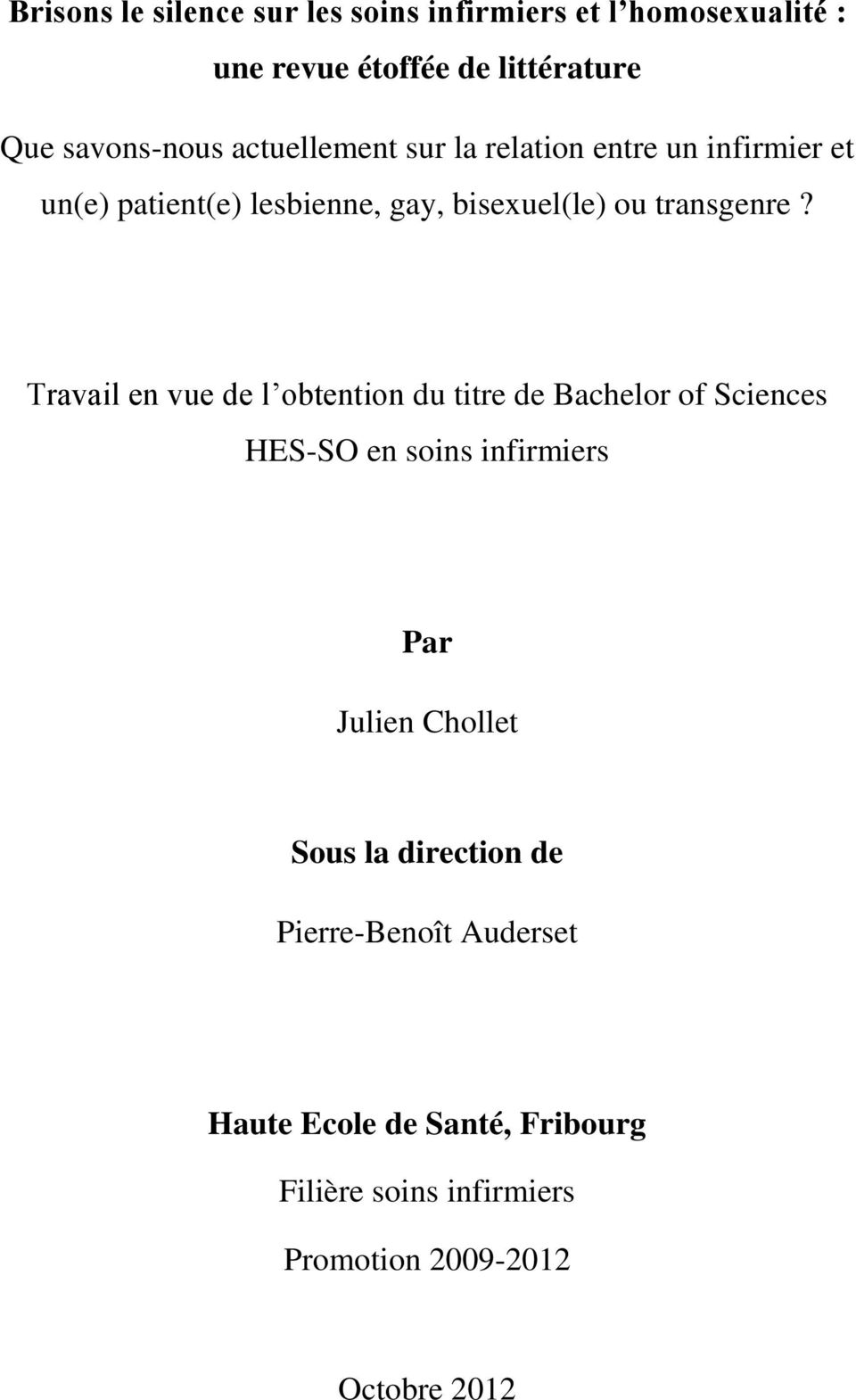 Travail en vue de l obtention du titre de Bachelor of Sciences HES-SO en soins infirmiers Par Julien Chollet Sous la