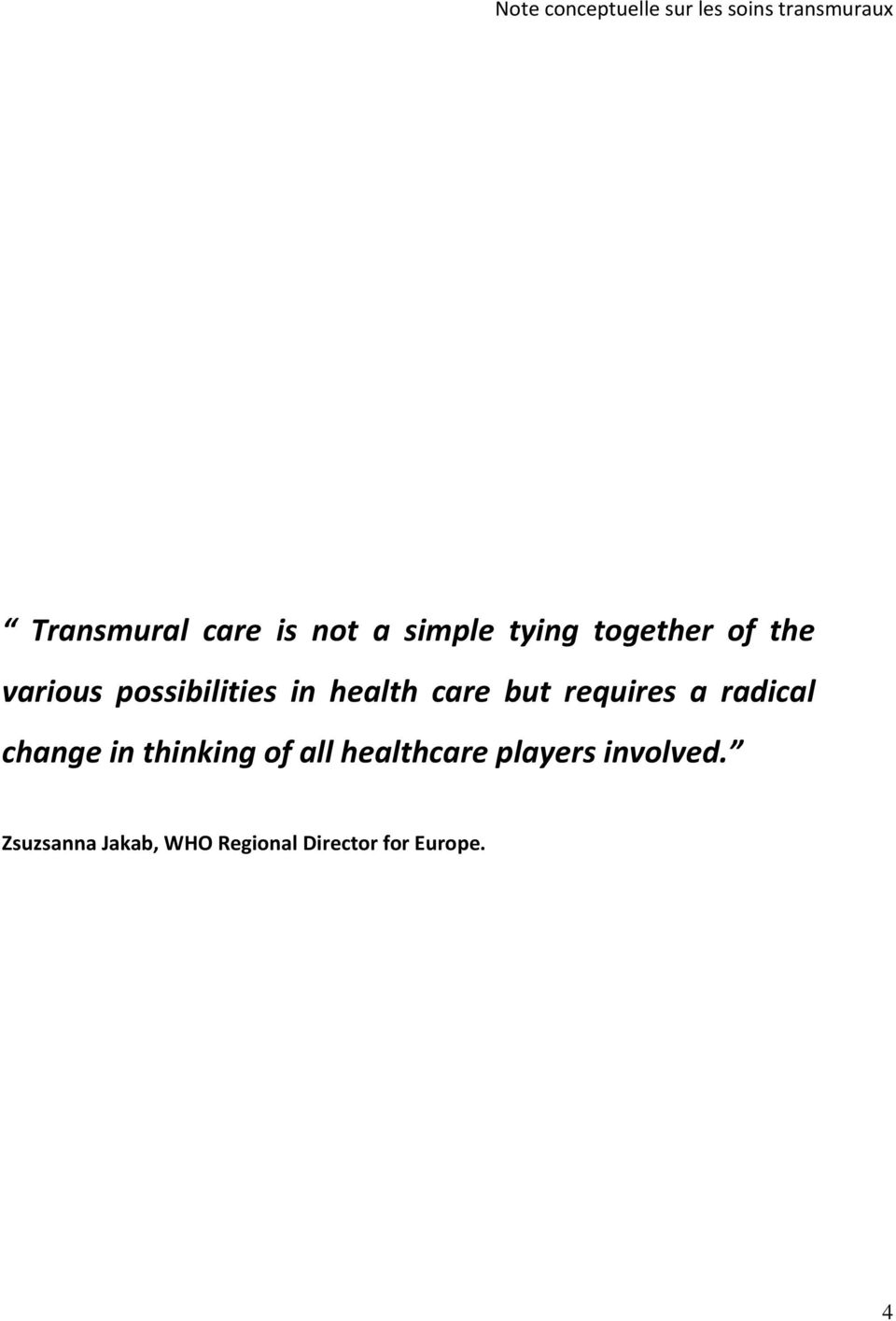 radical change in thinking of all healthcare players