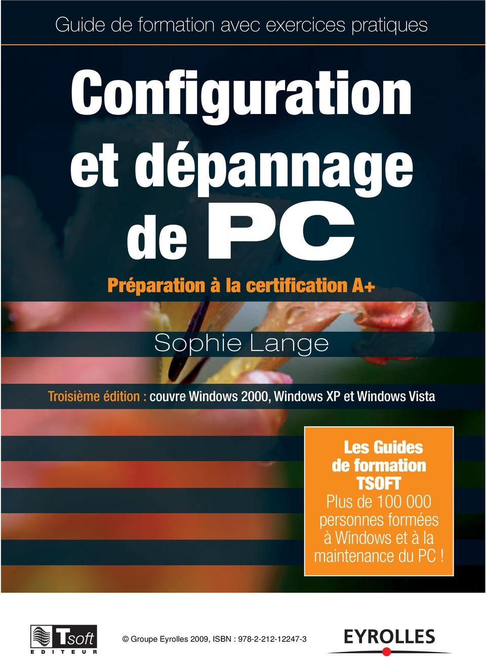couvre Windows 2000, Windows XP et Windows Vista Les Guides de formation